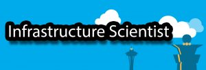 """""""Infrastructure Scientist"""" … the next coming role"""